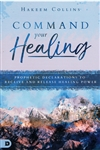 Command Your Healing by Hakeem Collins