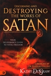 Discerning and Destroying the Works of Satan by Kathy DeGraw
