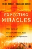 Expecting Miracles by Rolland and Heidi Baker