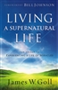 Living a Supernatural Life by James Goll