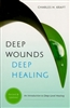 Deep Wounds Deep Healing by Charles Kraft
