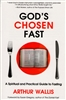 God's Chosen Fast by Arthur Wallis