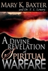 Divine Revelation of Spiritual Warfare by Mary K Baxter and T L Lowery