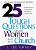 25 Tough Questions About Women and the Church by Lee Grady