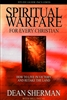 Spiritual Warfare for Every Christian by Dean Sherman