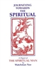 Journeying Towards the Spiritual by Watchman Nee