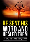 He Sent His Word and Healed Them by J.D. King