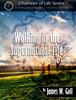 Walking in the Supernatural Life Study Guide by James Goll