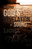 God's Revelation of Sound, Light and Darkness by DoC BiC