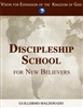 Discipleship School for New Believers Study Guide by Guillermo Maldonado
