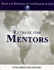 Retreat for Mentors Study Guide by Guillermo Maldonado