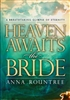 Heaven Awaits the Bride by Anna Rountree
