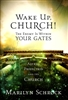 Wake Up Church!  The Enemy Is Within Your Gates by Marilyn Schrock