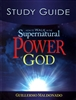 How to Walk in the Supernatural Power of God Study Guide by Guillermo Maldonado