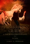 Warriors Guide to The Seven Spirits of God Part One by James Durham