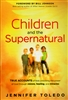 Children and the Supernatural by Jennifer Toledo