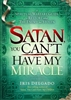 Satan You Cant Have My Miracle by Iris Delgado