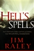 Hells Spells by Jim Raley