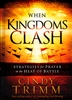 When Kingdoms Clash by Cindy Trimm
