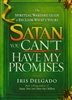 Satan You Cant Have My Promises by Iris Delgado