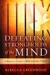 Defeating Strongholds of the Mind by Rebecca Greenwood