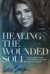 Healing the Wounded Soul by Katie Souza