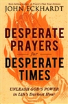 Desperate Prayers for Desperate Times by John Eckhardt