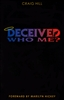 Deceived Who Me? by Craig Hill