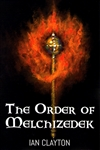 Order of Melchizedek by Ian Clayton