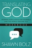 Translating God Workbook by Shawn Bolz
