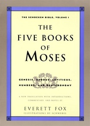 Five Books of Moses: Genesis, Exodus, Leviticus, Numbers, Deuteronomy (The Schocken Bible)