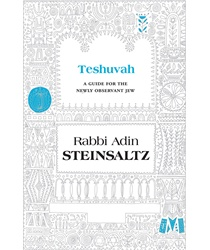 Teshuvah A Guide for the Newly Observant Jew  By: Rabbi Adin Steinsaltz