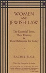 Women and Jewish Law: The Essential Texts, Their History, and Their Relevance for Today