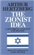 Zionist Idea: An Historical Analysis and Reader,The