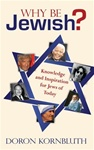 Why Be Jewish?: Knowledge and Inspiration for Jews of Today