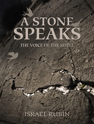 A Stone Speaks: A Voice of the Kotel