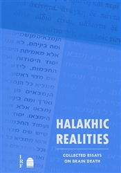Halakhic Realities: Collected Essays on Brain Death