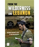 From the Wilderness and Lebanon:  An Israeli Soldier's Story of War and Recovery
