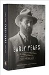 Early Years: The Formative years of the Rebbe, Rabbi Menachem M. Schneerson