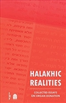 Halakhic Realities: Collected Essays on Organ Donation