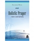 Holistic Prayer A Guide to Jewish Spirituality by Rabbi Avi Weiss