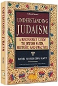 Understanding Judaism: A Basic Guide to Jewish Faith, History, and Practice