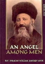 An Angel Among Men: Impressions From the Life of Rav Avraham Yitzchak Hakohen Kook