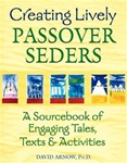 Creating Lively Passover Seders: An Interactive Sourcebook of Tales, Texts & Activities