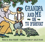 Grandpa and Me on Tu B'Shevat
