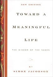 Toward a Meaningful Life: The Wisdom of the Sages (New Edition)