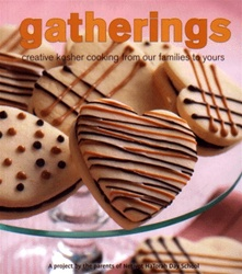 Gatherings: Creative Kosher Cooking from Our Familes to Yours