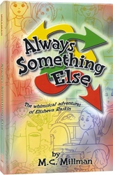Always Something Else - The Whimsical Adventures of Elisheva Raskin
