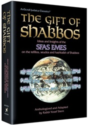 The Gift of Shabbos: Insights from the Sfas Emes on the Sabbath and its observances