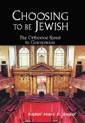 Choosing To be Jewish: The Orthodox Road to Conversion